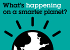 What's happening on a smarter planet?